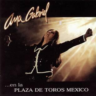 Ana Gabriel en la Plaza de Toros México