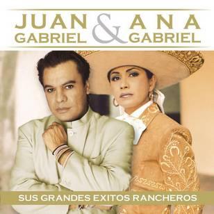 Juan Gabriel y Ana Gabriel: Sus Grandes Éxitos Ran