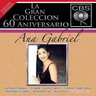 La Coleccion del 60 Aniverasrio CBS: Ana Gabriel