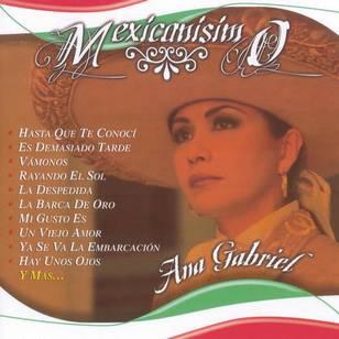 Mexicanisimo: Ana Gabriel