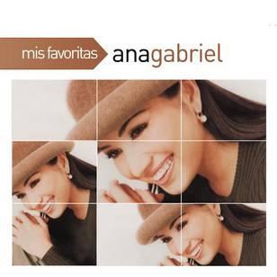 Mis Favoritas: Ana Gabriel
