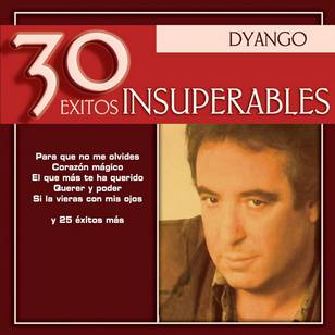 Dyango - 30 Éxitos Insuperables