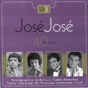 José José - 40 Aniversarío, Vol. 3