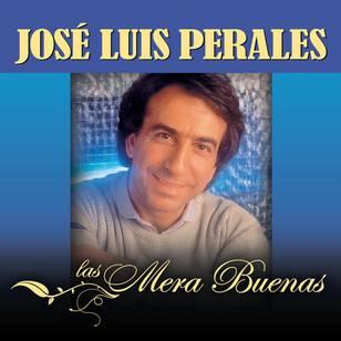 Las Mera Buenas: José Luis Perales