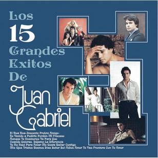Los 15 Grandes Exitos de Juan Gabriel