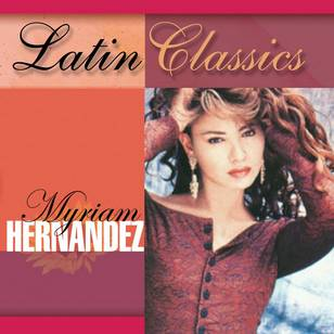 Latin Classics: Myriam Hernández