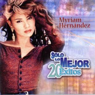 Myriam Hernandez: Solo lo Mejor - 20 Exitos