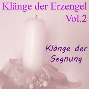 Klänge der Erzengel, Vol. 2 (Klänge der Segnung)