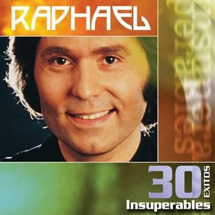 Raphael: 30 Éxitos Insuperables