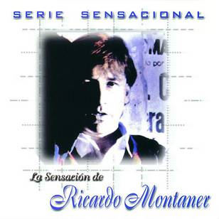 Serie Sensacional: La Sensaeión de Ricardo Montane