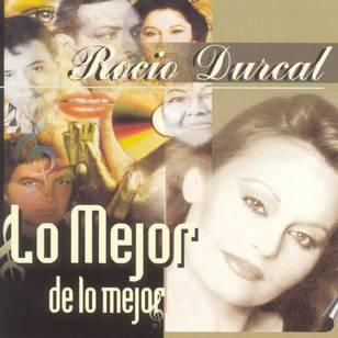 Rocio Durcal: Lo Mejor de Lo Mejor