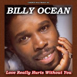 Love Really Hurts Without You