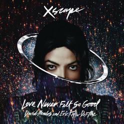 Love Never Felt So Good (David Morales and Eric Ku